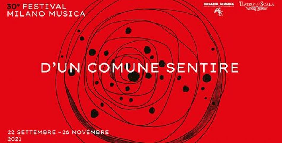 D'UN COMUNE SENTIRE  30° Festival Milano Musica