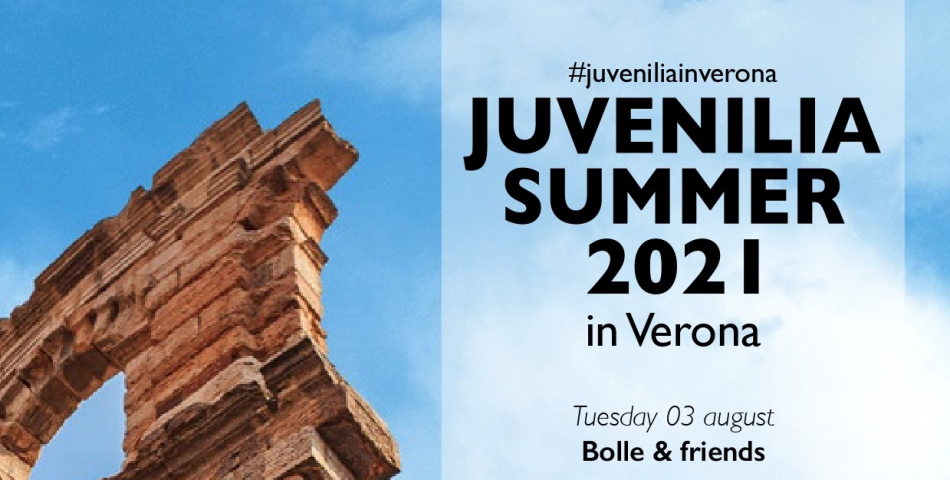 JUVENILIA SUMMER EVENT in VERONA